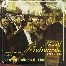 Musica per ottetto di fiati - CD Audio di Josef Triebensee,Maria Lettiero,Ottetto di Fiati Italiano