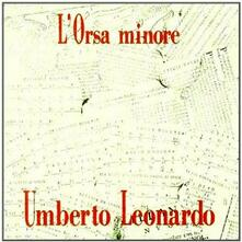 L'Orsa minore - CD Audio di Umberto Leonardo