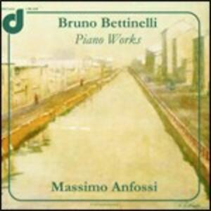 Opere per pianoforte - CD Audio di Bruno Bettinelli,Massimo Anfossi