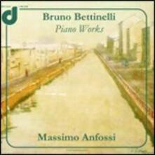 Opere per pianoforte - CD Audio di Bruno Bettinelli,Massimo Anfossi