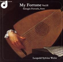 My Fortune vol.2: Musiche per liuto - CD Audio di Sylvius Leopold Weiss,Giorgio Ferraris
