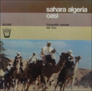 Sahara Algeria Oasi - Vinile LP