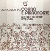 Vinile Composizioni per Corno e Pianoforte - Sonata in Fa Maggiore Op.17 Ludwig van Beethoven