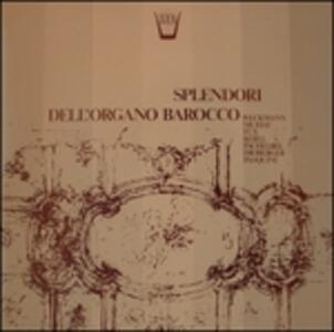 Splendori Dell'organo Barocco - Vinile LP di Lucienne Antonini