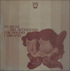 Musiche Del Settecento per Violino e Organo - Sonata da Chiesa Op.v n.5 - Vinile LP di Arcangelo Corelli,Annie Jodry