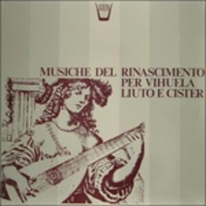 Musiche Del Rinascimento per Vihuela, Liuto e Cister - Vinile LP