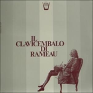 Il Clavicembalo di Rameau - Pièces Tratti Dalle Suites per Clavicembalo - Vinile LP di Jean-Philippe Rameau