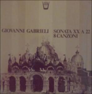 Sonata Xx a 22, 8 Canzoni - Vinile LP di Giovanni Gabrieli