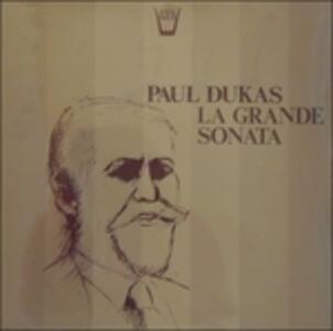 La Grande Sonata in Mi Bemolle Minore - Vinile LP di Paul Dukas