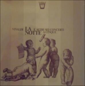 """Concerto """"la Notte"""" P 342, """"la Pastorella"""" P 204, P 323, 360, 82, 403, 207 - Vinile LP di Antonio Vivaldi"""