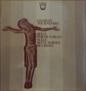Sette Poemi Corali Op.67 per Le Sette Parole di Cristo - Vinile LP di Georges Delvallee,Charles Tournemire