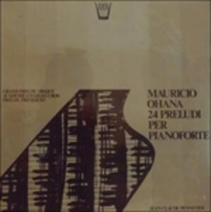 24 Preludi per pianoforte - Vinile LP di Maurice Ohana