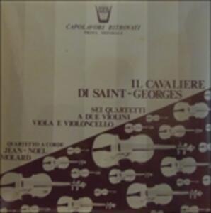 Sei Quartetti per Archi Del Cavaliere di Saint-Georges - Vinile LP di Joseph Boulogne Saint George