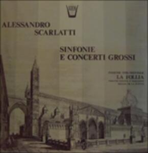 Sinfonie e concerti grossi - Vinile LP di Alessandro Scarlatti