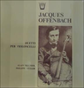 Duetti per violoncello - Vinile LP di Jacques Offenbach