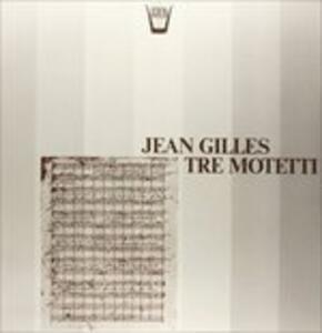 Tre Motetti - Vinile LP di Jean Gilles