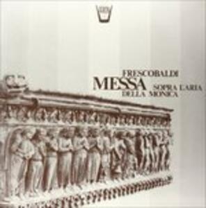 Messa Sopra L'aria Della Monica - Vinile LP di Girolamo Frescobaldi