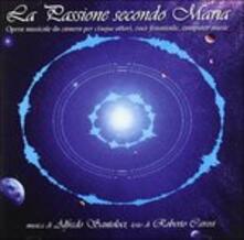 La Passione secondo Maria - CD Audio di Alfonso Santoloci,Roberto Cavosi
