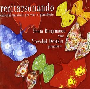 Recitarsonando - CD Audio di Sonia Bergamasco,Vsevolod Dvorkin