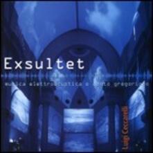 Exsultet. Musica elettroacustica e canto gregoriano - CD Audio di Luigi Ceccarelli