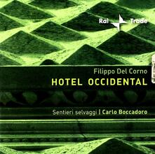 Hotel Occidental (Colonna sonora) - CD Audio di Filippo Del Corno,Carlo Boccadoro