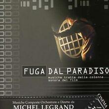 Fuga Dal Paradiso (Colonna sonora) - CD Audio di Michel Legrand