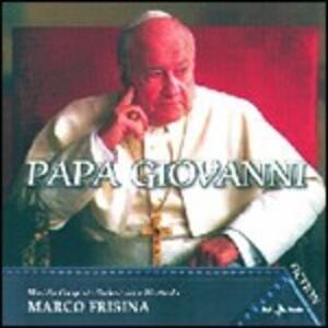 Papa Giovanni (Colonna Sonora) - CD Audio di Marco Frisina