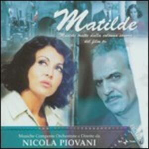 Matilde (Colonna Sonora) - CD Audio di Nicola Piovani