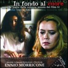 In Fondo Al Cuore (Colonna sonora) - CD Audio di Ennio Morricone