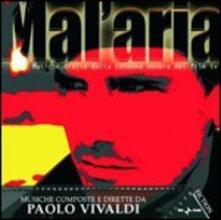 Mal'aria (Colonna sonora) - CD Audio di Paolo Vivaldi