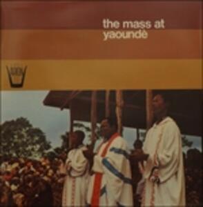 The Mass at Yaoundè - Vinile LP