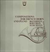 Vinile Compositions for French Horn and Piano - Sonata Op.17 Ludwig van Beethoven