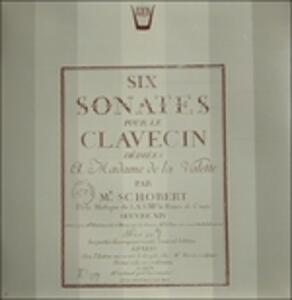 Six Sonates Pour Le Clavecin Op.xiv Dédiées a Madame De La Vallette - Vinile LP di Johann Schobert