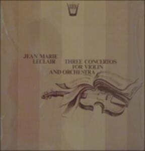 Three Concertos for Violin and Orchestra Op.7 - Vinile LP di Jean-Marie Leclair,Annie Jodry