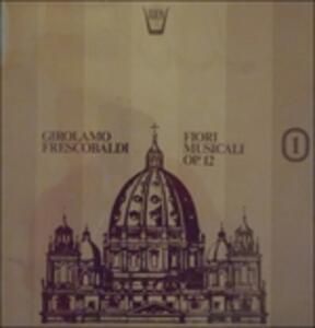 Fiori Musicali Op.12 - Vinile LP di Girolamo Frescobaldi,Lucienne Antonini