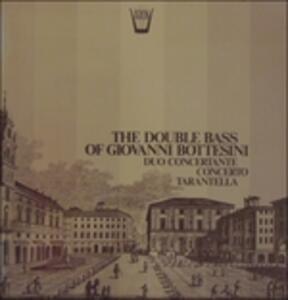 The Double Bass of Giovanni Bottesini - Duo Concertante, Concerto, Tarantella - Vinile LP di Giovanni Bottesini
