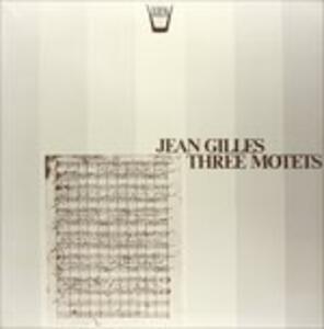 Three Motets - Vinile LP di Jean Gilles