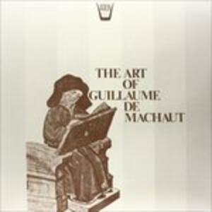 The Art of Guillaume De Machaut - Vinile LP di Guillaume de Machaut