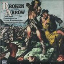 Broken Arrow - L'amante Indiana (Colonna sonora) - CD Audio di Hugo Friedhofer