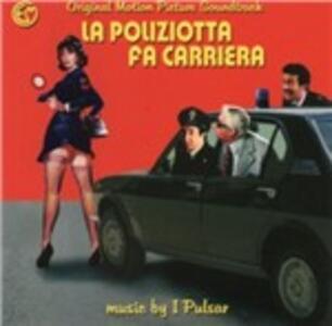 La Poliziotta Fa Carriera (Colonna Sonora) - CD Audio di Pulsar