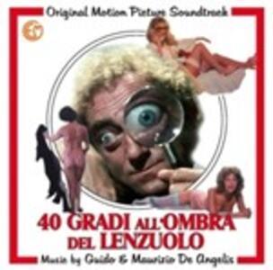 40 Gradi All'ombra Del Lenzuolo (Colonna Sonora) - CD Audio di Guido De Angelis,Maurizio De Angelis