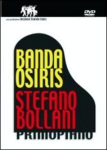 Banda Osiris. Stefano Bollani. Primo piano - DVD