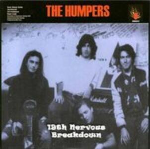 19th Nervous Breakdown - Vinile 7'' di Humpers