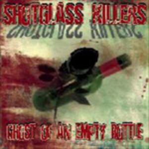Ghost of an Empty Bottle - Vinile LP di Shotglass Killers