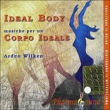 Ideal Body. Musiche per Un Corpo Ideale - CD Audio di Arden Wilken