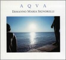 Aqua - CD Audio di Ermanno Maria Signorelli