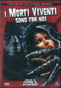 I morti viventi sono tra noi di Jean-Claude Roy - DVD