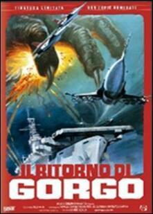 Il ritorno di Gorgo<span>.</span> Edizione limitata e numerata di Inoshiro Honda - DVD