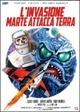 Cover Dvd L'invasione: Marte attacca Terra