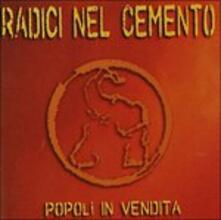 Popoli in Vendita - CD Audio di Radici nel Cemento